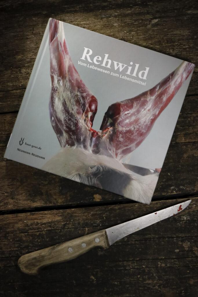 Rehwild – vom Lebewesen zum Lebensmittel. Anleitung um ein Reh zu verarbeiten
